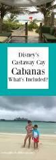 What S Included Disney U0027s Castaway Cay Beach Cabanas U2013 What U0027s Included