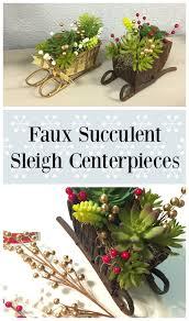 tutorial faux succulent sleigh centerpieces dollar