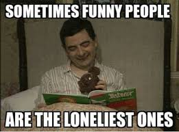 Funny People Memes - funny memes sometimes funny people are the loneliest one