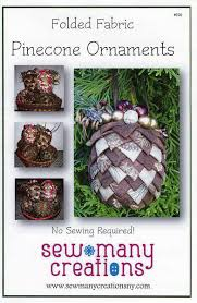folded fabric pinecone ornaments smc920 quilting by the bay in