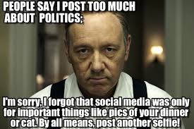 Meme Politics - people say i post too much about politics on memegen