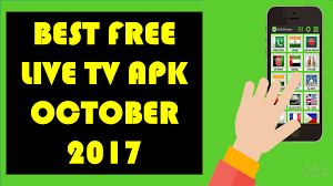 live tv apk best free live tv apk october 2017 uk tv channels usa live tv