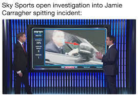 Jamie Meme - sky sports open investigation into jamie carragher spitting incident