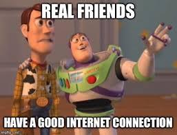 Internet Connection Meme - x x everywhere meme imgflip