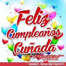 imagenes ke digan feliz cumpleanos nuevas imagenes de feliz cumpleaños cuñada para compartir