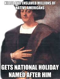 Funny Racist Mexican Memes - happy indigenous people day the militant negro