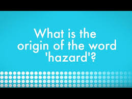 what is the origin of the word hazard