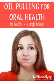 oil pulling benefits of u0026 how to do it wellness mama