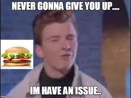 Rick Roll Memes - rick rolled meme generator imgflip