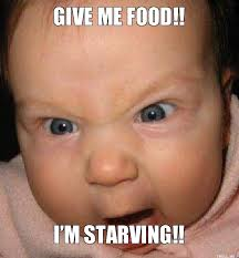 Starving Child Meme - give me food im starving agoge fitness systems