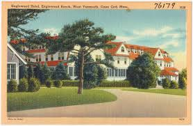 englewood hotel englewood beach west yarmouth cape cod mass