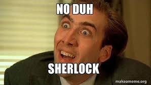 Meme Nicolas Cage - no duh sherlock sarcastic nicholas cage make a meme