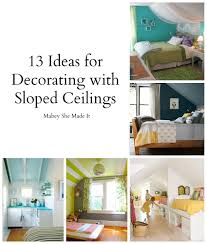 ideas to decorate a bedroom 13 ideas for decorating with a sloped ceiling mabey she made it