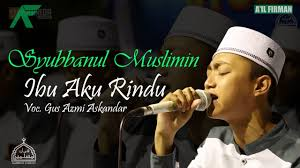 download mp3 gus azmi ibu aku rindu lirik lagu gus azmi syubbanul muslimin ibu aku rindu like waper