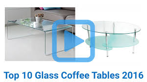 10 glass coffee tables 2016 video review
