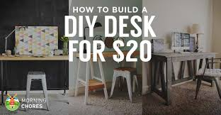 how to build a desk for 20 bonus 5 cheap diy desk plans u0026 ideas