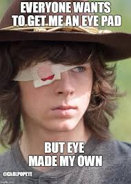 Eye Pad Meme - the walking dead are you following carl popeye
