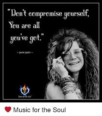 Janis Joplin Meme - jent compromise yoursel you are a you we get janis joplin munic for
