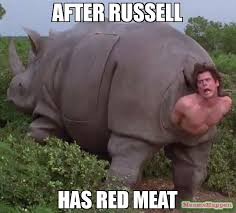 Russell Meme - after russell has red meat meme jim 58993 memeshappen