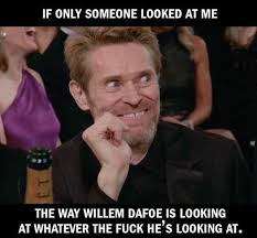 Looking Meme - dopl3r com memes if only someone looked at me the way willem
