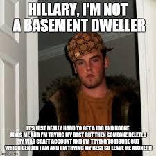 Basement Dweller Meme - scumbag steve meme imgflip