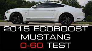 2015 ford mustang 0 60 2015 ecoboost mustang 0 60 mph launch