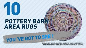 Pottery Barn Braided Rug by Pottery Barn Area Rugs New U0026 Popular 2119 Youtube