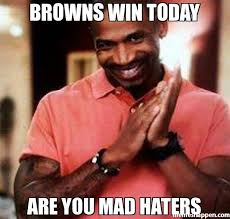Haters Meme - browns win today are you mad haters meme stevie j 19448