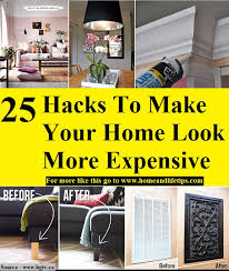 25 hacks to make your home look more expensive home decor