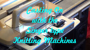 casting on the singer type knitting machines youtube