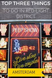 hostel amsterdam red light district top three things to do in amsterdam s red light district seek the