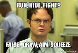 Fight Meme - run hide fight false draw aim squeeze schrute facts