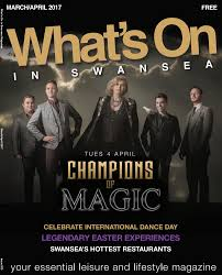 what u0027s on in swansea magazine mar apr 2017 by what u0027s on in swansea