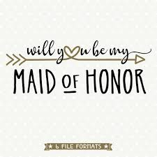 will you be my of honor gift will you be my of honor svg file bridal party cut file