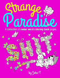 amazon com strange paradise a collection of swear word coloring