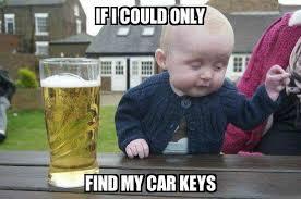 Car Keys Meme - drunk baby if i could only find my car keys meme explorer