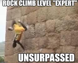 Rock Climbing Memes - rock climb world star imgflip