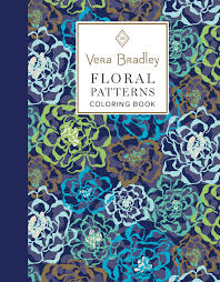 vera bradley floral patterns coloring book fox chapel publishing