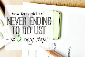 how to tackle a never ending to do list get things done