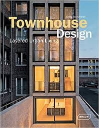 townhouse design townhouse design layered urban living architecture in focus