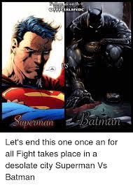 Superman Better Than Batman Memes - 25 best memes about superman vs batman superman vs batman