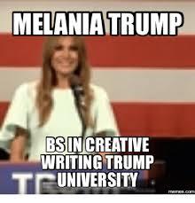 Meme University - melaniatrump bsincreative writing trump university memescom