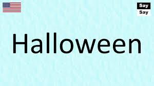 how to pronounce halloween in u s english youtube