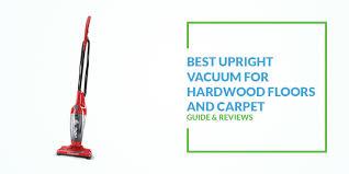 Best Upright Vaccums Best Upright Vacuum For Hardwood Floors And Carpet