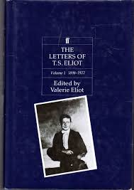 the letters of t s eliot volume 1 1898 1922 t s eliot