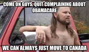 Anti Obamacare Meme - come on guys quit complaining about obamacare we can always just