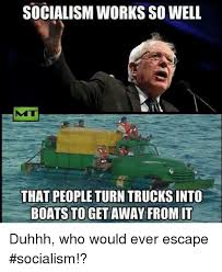 Boat People Meme - socialism works so well that people turn trucksinto boats to get