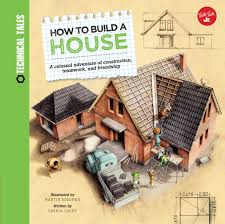 how to build a house saskia lacey illustrated by martin sodomka