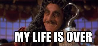 My Life Is Over Meme - my life is over captain hook smile meme generator