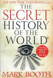 the secret history of the world mark booth 9781590201626 amazon